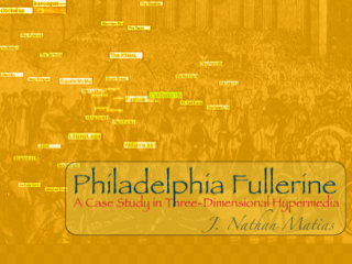 Initial slide for 'Phildalphia Fullerine, a Case Study in Three-Dimensional Hypermedia'