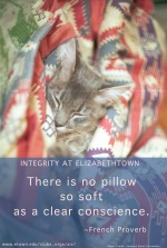 There is no pillow so soft as a clear conscience